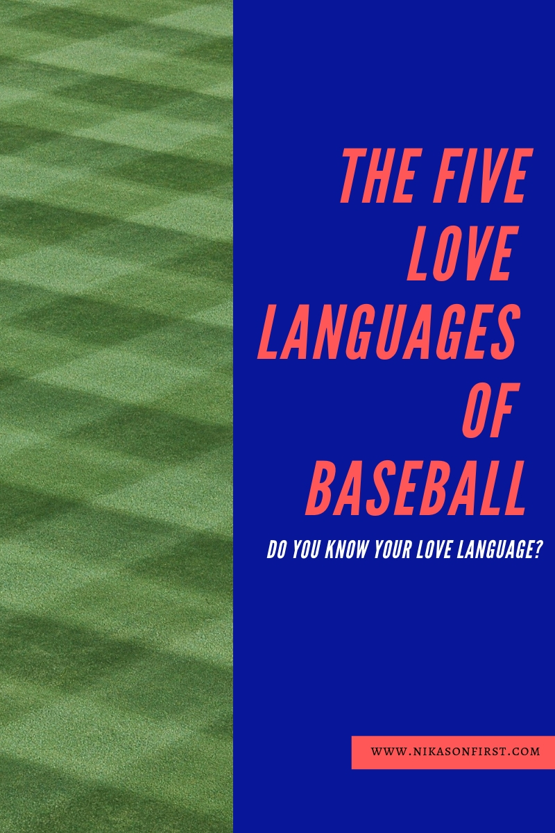 The 5 Love Languages ofBaseball